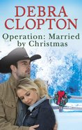Operation - Married By Christmas (Love Inspired Series) eBook