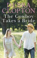 The Cowboy Takes a Bride (Love Inspired Series) eBook