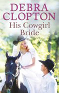 His Cowgirl Bride (Love Inspired Series) eBook