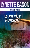 A Silent Pursuit (High Stakes) (Love Inspired Suspense Series)