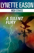 A Silent Fury (High Stakes) (Love Inspired Suspense Series) eBook