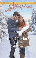 The Bachelor's Baby (Liberty Creek) (Love Inspired Series)
