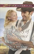 A Cowboy of Convenience (Love Inspired Series Historical) eBook