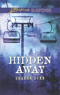 Hidden Away (Love Inspired Suspense Series) eBook