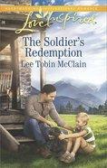 The Soldier's Redemption (Redemption Ranch) (Love Inspired Series) eBook