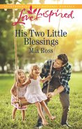 His Two Little Blessings (Liberty Creek) (Love Inspired Series) eBook