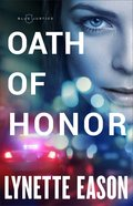 Oath of Honor (#01 in Blue Justice Series)