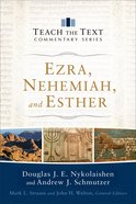 Ezra, Nehemiah, and Esther (Teach The Text Commentary Series) eBook