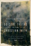 50 Core Truths of the Christian Faith eBook