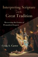 Interpreting Scripture With the Great Tradition eBook