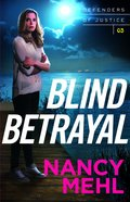 Blind Betrayal (#03 in Defenders Of Justice Series) eBook