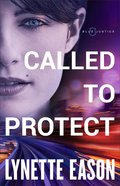 Called to Protect (#02 in Blue Justice Series) eBook