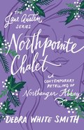 Northpointe Chalet - a Contemporary Retelling of Northanger Abbey (Jane Austen Series) eBook