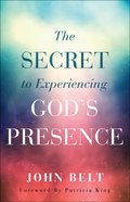 The Secret to Experiencing God's Presence eBook