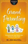 Grandparenting (Grandparenting Matters) eBook