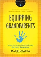Equipping Grandparents (Grandparenting Matters) eBook