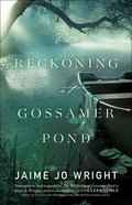 The Reckoning At Gossamer Pond eBook