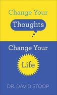 Change Your Thoughts, Change Your Life eBook