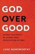 God Over Good eBook