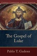 The Gospel of Luke  (Catholic Commentary on Sacred Scripture) (Catholic Commentary On Sacred Scripture Series) eBook