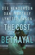 3in1: Cost of Betrayal, The: Betrayed; Deadly Isle; Code of Ethics (Cost Of Betrayal Collection) eBook