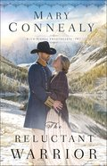 The Reluctant Warrior  (High Sierra Sweethearts Book #2) (#02 in High Sierra Sweethearts Series)