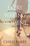 Every Waking Moment eBook