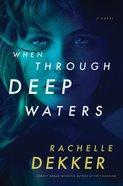 When Through Deep Waters eBook