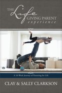 The Lifegiving Parent Experience eBook