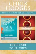 Chris Hodges Collection: Fresh Air / Four Cups eBook