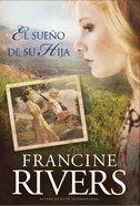 El Sueo De Su Hija (#02 in Marta's Legacy Series) eBook