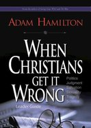 When Christians Get It Wrong (Leader Guide) eBook