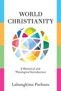 World Christianity: A Historical and Theological Introduction eBook