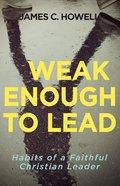 Weak Enough to Lead eBook