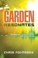The Garden Resonates: A Gospel Emerging Generations Can Believe in eBook