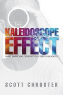 The Kaleidoscope Effect: What Emerging Generations Seek in Leaders eBook
