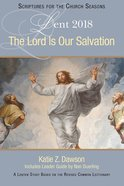The Lord is Our Salvation: A Lenten Study Based on the Revised Common Lectionary (Large Print)