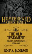 The Homebrewed Christianity Guide to the Old Testament (Homebrewed Christianity Series) eBook