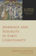 Marriage and Sexuality in Early Christianity (Ad Fontes: Early Christian Sources Series) eBook
