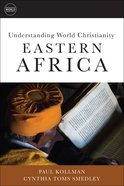 Easter Africa (Understanding World Christianity Series) eBook