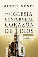 Una Iglesia Conforme Al Corazn De Dios 2da Edicin eBook