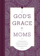 God's Grace For Moms (God's Grace For You Series) eBook