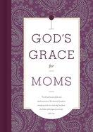 God's Grace For Moms (God's Grace For You Series) eBook