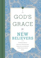 God's Grace For New Believers (God's Grace For You Series) eBook