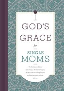 God's Grace For Single Moms (God's Grace For You Series) eBook
