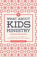 What About Kids Ministry? eBook