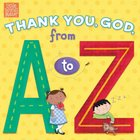 Thank You, God, From a to Z (Little Words Matter Series) eBook