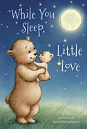 While You Sleep, Little Love eBook