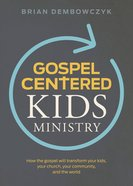 Gospel-Centered Kids Ministry