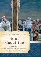 Born Crucified (Moody Classic Series) eBook